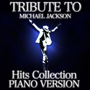 Tribute to Michael Jackson: Hits Collection (Piano Version)