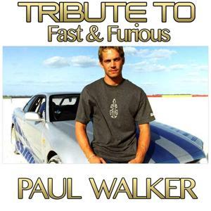 Tribute To Fast & Furious: Paul Walker
