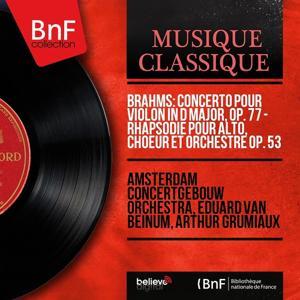 Brahms: Concerto pour violon in D Major, Op. 77 - Rhapsodie pour alto, choeur et orchestre Op. 53 (Mono Version)