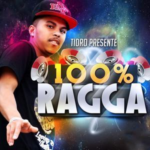 100% Ragga (Tidro presente)