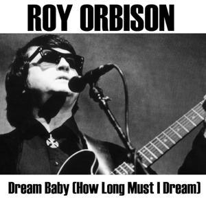 Dream Baby (How Long Must I Dream)
