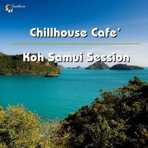 Chillhouse Cafe' : Koh Samui Session