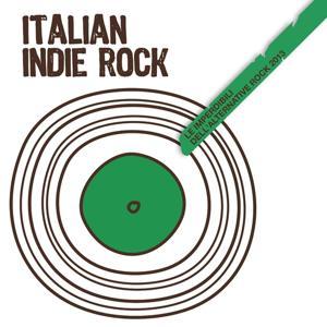 Italian Indie Rock (Le Imperdibili dell'Alternative Rock 2013)