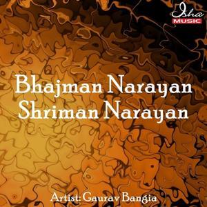Bhajman Narayan Shriman Narayan