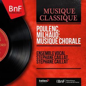 Poulenc, Milhaud: Musique chorale (Mono Version)