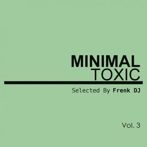 Minimal Toxic, Vol. 3 (Selected By Frenk DJ)
