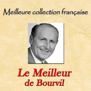 Meilleure collection française: Le meilleur de Bourvil