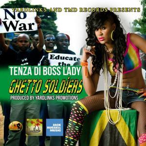 Ghetto Solider (Tenza aka Di Boss Ladyghetto Solider)
