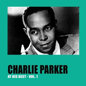 Charlie Parker at His Best, Vol. 1
