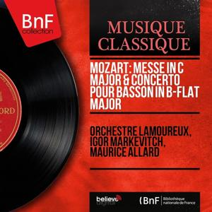 Mozart: Messe in C Major & Concerto pour basson in B-Flat Major (Mono Version)