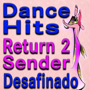 Dance Hits (Return 2 Sender, Desafinado)
