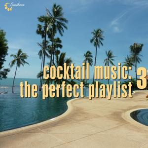 Cocktail Music: The Perfect Playlist, Vol. 3