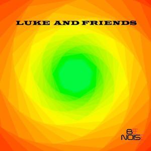 Luke and Friends