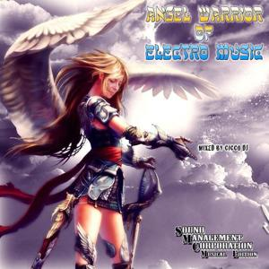 Angel Warrior of Electro Music (Mixed By Cicco DJ)