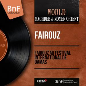 Fairouz au Festival International de Damas (Live, Mono Version)