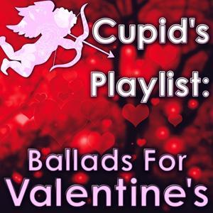 Cupid's Playlist: Ballads for Valentine's