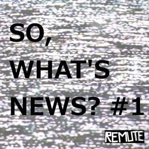 So, What's News? #1