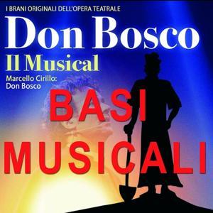 Don Bosco: il musical (Basi musicali: i brani originali dell'opera teatrale)