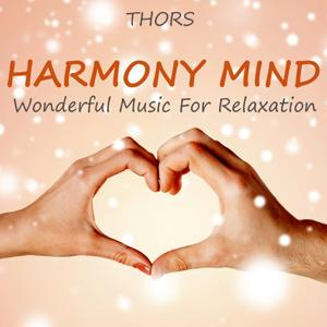 Harmony Mind: Wonderful Music For Relaxation