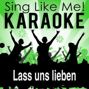 Lass uns lieben (Karaoke Version)