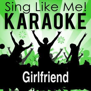 Girlfriend (Karaoke Version)