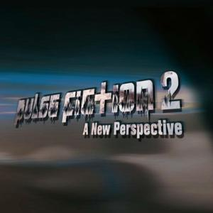 Pulse Fiction 2 - A New Perspective
