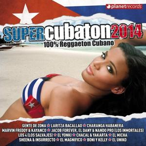 Super Cubaton 2014 - Reggaeton Cubano (Deluxe Edition)
