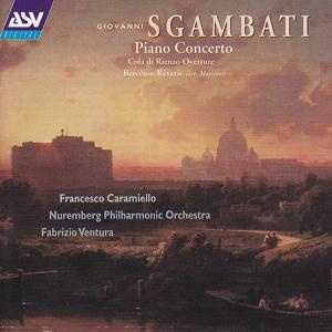 Sgambati: Piano Concerto; Cola di Rienzo; Berceuse-Reverie