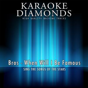 When Will I Be Famous (Karaoke Version)