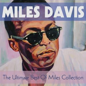 The Ultimate Best Of Miles Collection