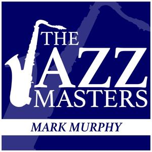 The Jazz Masters - Mark Murphy
