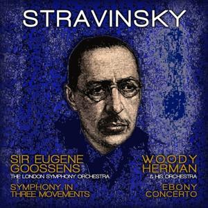 Stravinsky: Symphony in Three Movements & Ebony Concerto