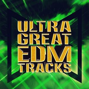 Ultra Great EDM Tracks