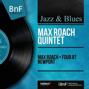 Max Roach + Four At Newport (Live, Stereo Version)