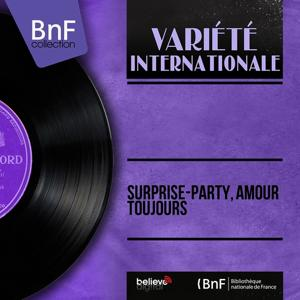Surprise-party, amour toujours (Mono Version)