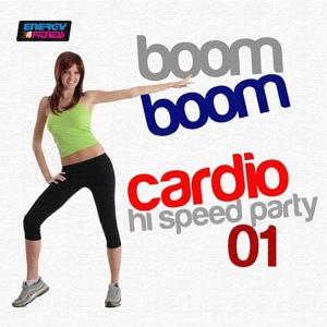Boom Boom Cardio Hi-Speed Party, Vol. 1