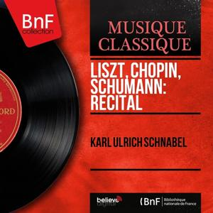 Liszt, Chopin, Schumann: Récital (Mono Version)
