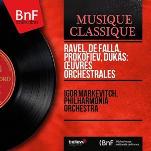 Ravel, de Falla, Prokofiev, Dukas: Œuvres orchestrales (Mono Version)