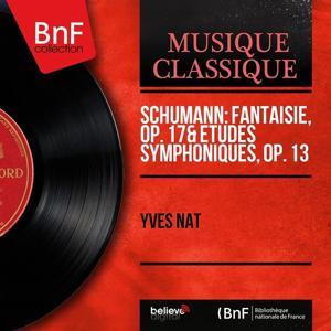 Schumann: Fantaisie, Op. 17 & Études symphoniques, Op. 13 (Mono Version)