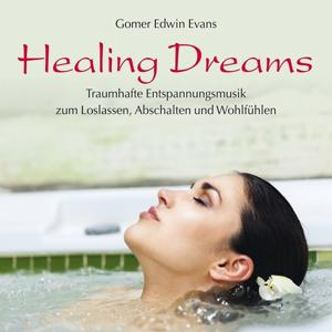 Healing Dreams: Traumhafte Entspannungsmusik