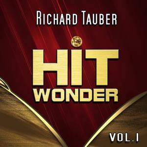Hit Wonder: Richard Tauber, Vol. 1