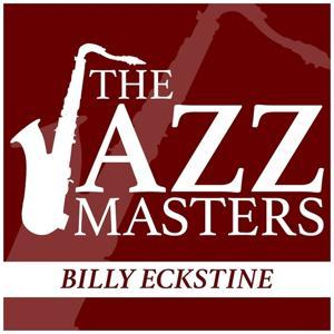 The Jazz Masters - Billy Eckstine
