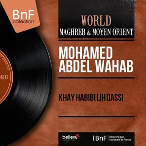 Khay Habibi Lih Qassi (Mono Version)