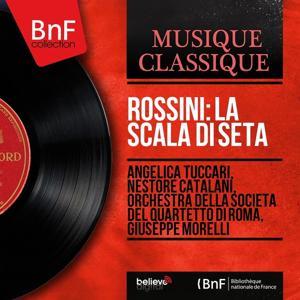 Rossini: La scala di seta (Mono Version)