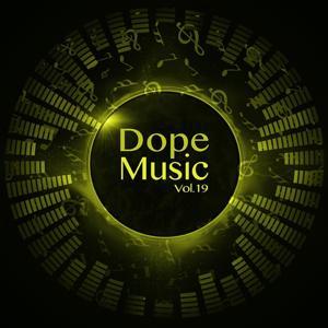 Dope Music, Vol. 19