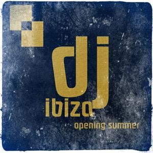 DJ Ibiza Opening Summer (30 Top Ibiza Essential Edm Hits 2014)