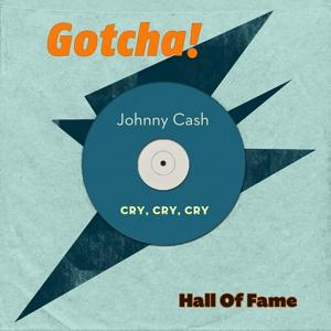 Cry, Cry, Cry (Hall of Fame)