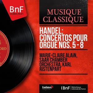 Handel: Concertos pour orgue Nos. 5 - 8 (Mono Version)