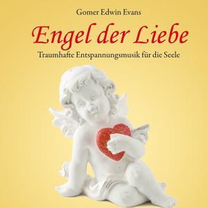 Engel der Liebe: Traumhafte Entspannungsmusik