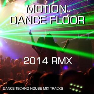 Motion Dance Floor (2014 Remixes)